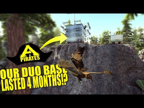 OUR OFFICIAL DUO BASE LASTED 4 MONTHS!? (Ark Pirates) - Ark:survival Evolved - Ep.37