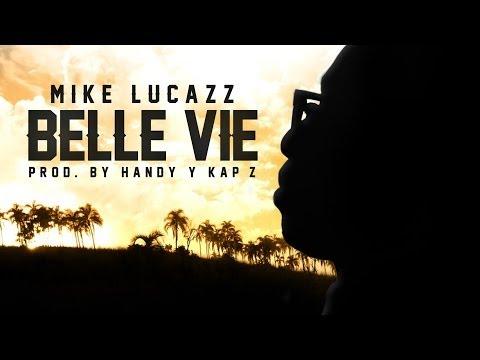 Mike Lucazz   Belle Vie  Clip