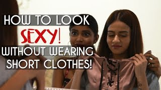 How To Look Sexy Without Wearing Short Clothes!   Komal Pandey