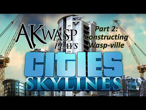 Cities Skylines - Part 2 City Construction! AKwasp