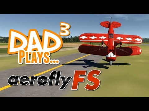 Dad Plays... Aerofly FS