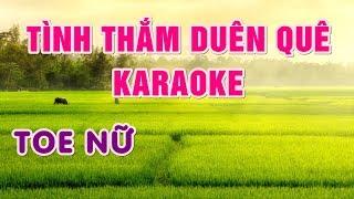 Tình Thắm Duyên Quê ( Toe Nữ ) Karaoke - Nhạc Sống Thanh Ngân