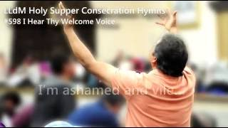 #598 I Hear Thy Welcome Voice - LLdM Holy Supper Consecration