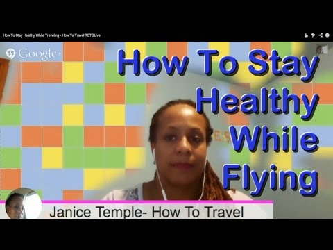 How To Stay Healthy While Flying
