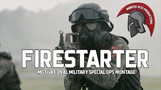 FIRESTARTER | MOTIVATIONAL MILITARY MONTAGE [SPECIAL FORCES]