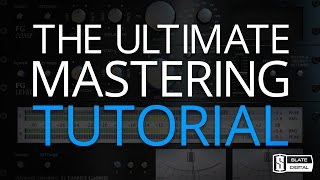 Slate Digital MASTERING Tutorial