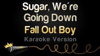 Fall Out Boy - Sugar, We're Going Down (Karaoke Version)