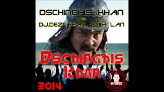 Dschinghis Khan Vs. Dj Dezi feat. Onix Lan - Dschinghis Khan (Dezi radio edit 2014)