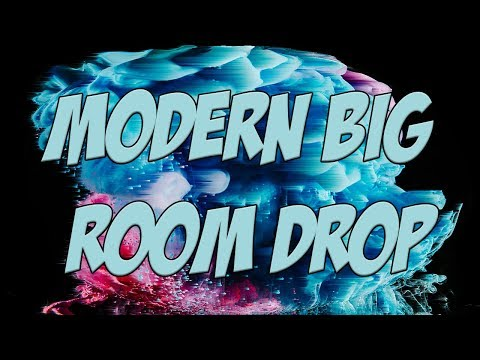 Make Modern Big Room Drops EASY ( Free Download).