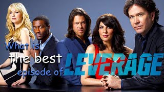What Is The BEST Episode of Leverage?