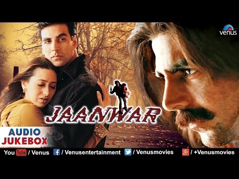 Jaanwar Audio Jukebox | Akshay Kumar, Karishma Kapoor, Shilpa Shetty | video