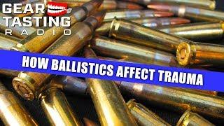 Do Ballistics Matter When it Comes to Treating Trauma? - Gear Tasting Radio 88