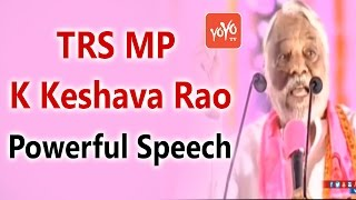 TRS MP K Keshava Rao Powerful Speech at TRS Party Public Meeting in Warangal