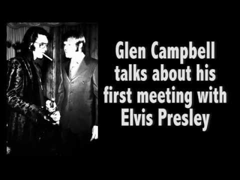 Glen Campbell talks about his first meeting with Elvis Presley