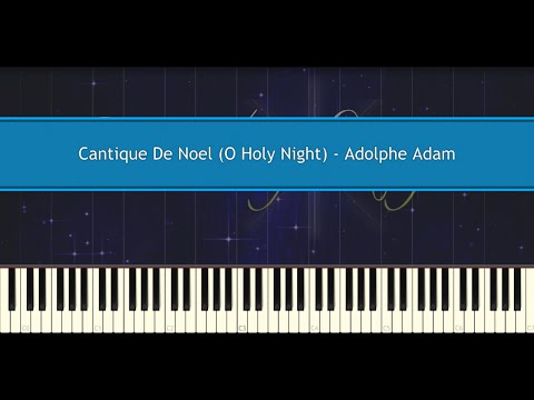 Adolphe Charles Adam - Cantique de Noël (O Holy Night)