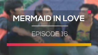 Mermaid In Love  - Episode 16