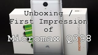 Unboxing Review Of Micromax Q398 / Micromax Canvas Juice 6 Review   (A Great battery Phone)