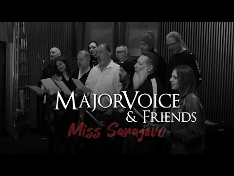 MajorVoice & Friends - Miss Sarajevo (Official Video)