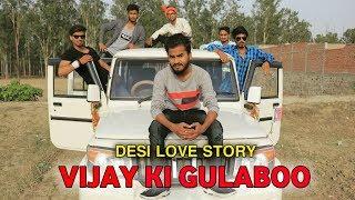 Vijay Ki Gulaboo | Desi Love Story | - | Vijay Kumar |
