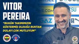 Teknik Direktörümüz Vitor Pereira'nın Maç Sonu Açıklamaları