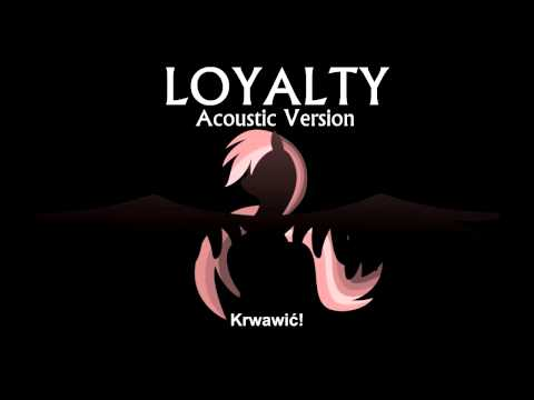 Loyalty - Acoustic Version - Polskie napisy