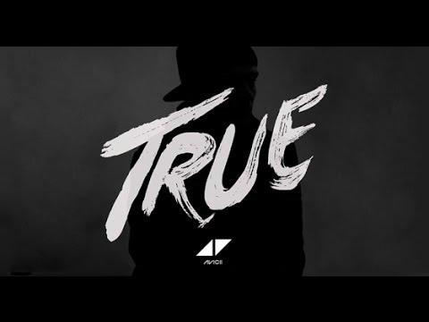 Avicii - True (Full Album)