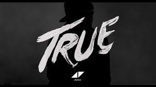 Avicii Video - Avicii - True (Full Album)