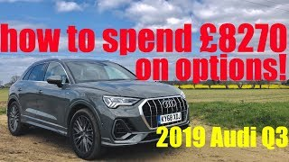 DO YOU NEED TO SPEND £8000+ ON OPTIONS ON 2019 AUDI Q3?!