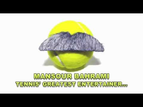 MANSOUR BAHRAMI - Tennis  Greatest Entertainer