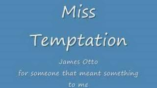 Watch James Otto Miss Temptation video