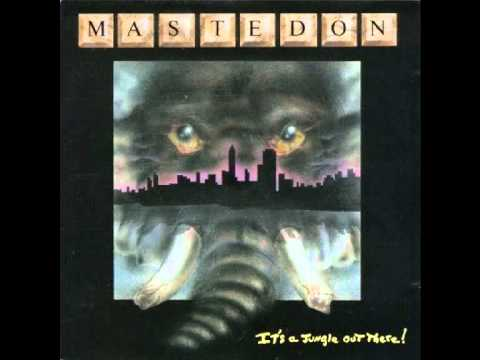 Mastedon - Its A Jungle Out There
