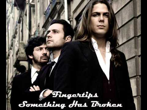 Fingertips - Something Has Broken