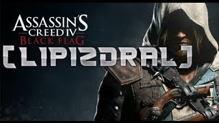 [LIPIZDRAL] - Assassins Creed 4 Black Flag