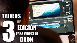 3 TRUCOS de EDICIÓN para MEJORAR tus vídeos de DRON