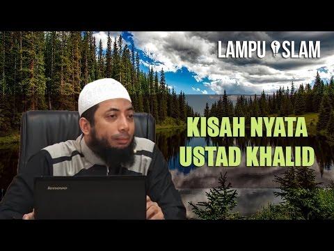 Kisah Nyata Ustad Khalid Mendapat Pertolongan Allah