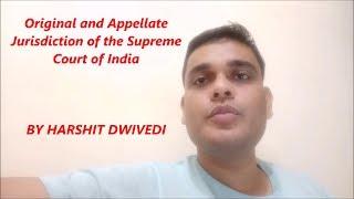 Original & Appellate Jurisdiction of Supreme Court