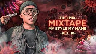 Mixtape Cổ Lổ Xĩ - My Style My Name Vol 18 - TILo Mix ( Special gift for Titan Lounge )
