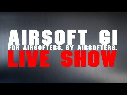 What Is The Best Airsoft Gun? Live Show Discussion- Airsoft GI