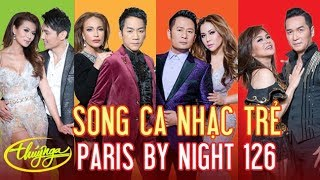 Song Ca Nhạc Trẻ - Paris By Night 126