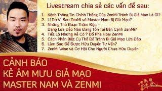 Cảnh Báo Kẻ Âm Mưu Giả Mạo Phong Thuỷ ZenMi và Master Nam - Zenmi Wise Cho Người Chưa Hữu Duyên