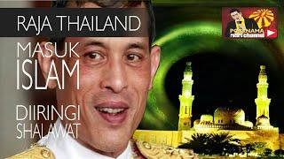 SUBHANALLAH!Raja/Presiden Thailand masuk Islam..mengharukan.wallahu..