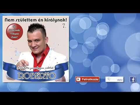 Roberto -  Égi táncot jársz - Emlékdal Lakodalmas, mulatós dalok