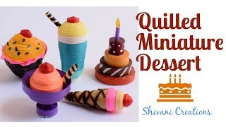 Quilling Miniature Desserts/ Quilled Sweets/ Miniature Quilling