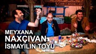 Naxchivan, Ismayilin toyu FULL (3 saat 6 deq) 2016 Meyxana