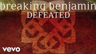 Breaking Benjamin Defeated Audio Only