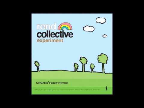 YOU ARE LOVE REND COLLECTIVE EXPERIMENT