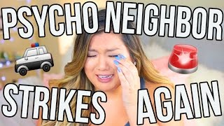 PSYCHO NEIGHBOR STRIKES AGAIN!! STORYTIME (LIVE FOOTAGE)