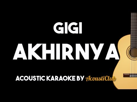 Gigi - Akhirnya (Acoustic Karaoke Backing Track Lyrics on Screen)
