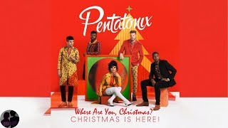 Pentatonix Where Are You Christmas