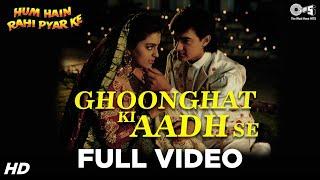 Download Ghoonghat Ki Aad Se Dilbar Ka - Hum Hain Rahi Pyaar Ke   Aamir Khan, Juhi Chawla   Nadeem Shravan 3Gp Mp4